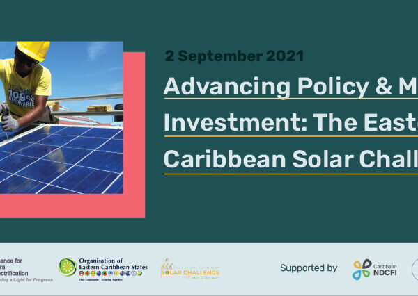 Advancing Policy & Mobilising Investment: The Eastern Caribbean Solar Challenge